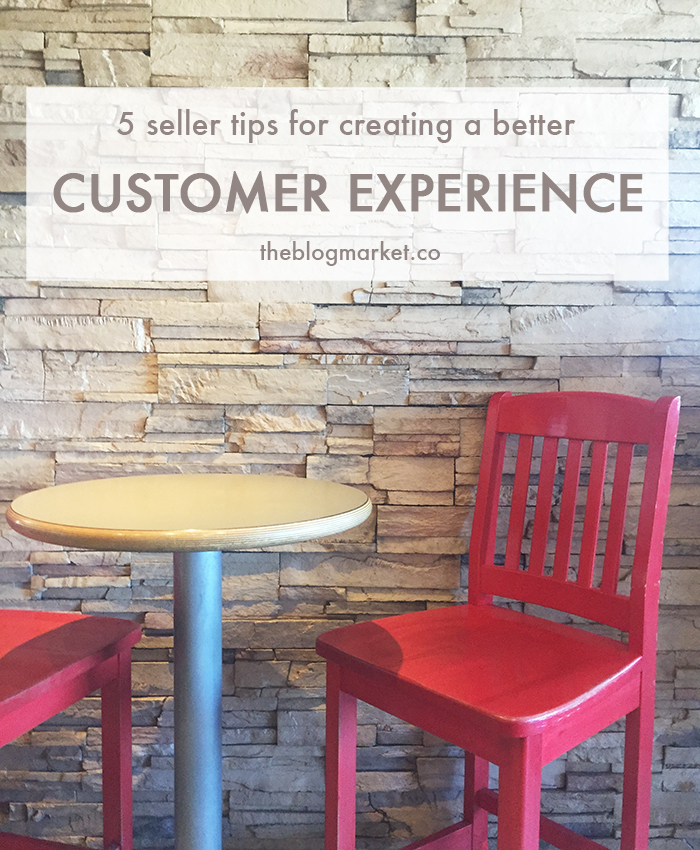 5 seller tips for creating a better customer experience / small business tips
