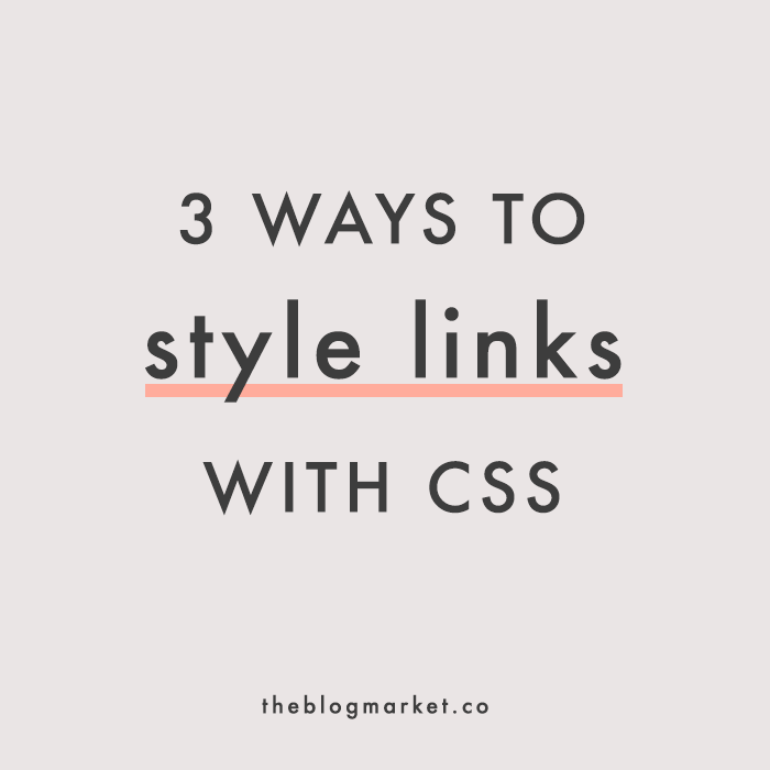 Three Ways to Style Links with CSS