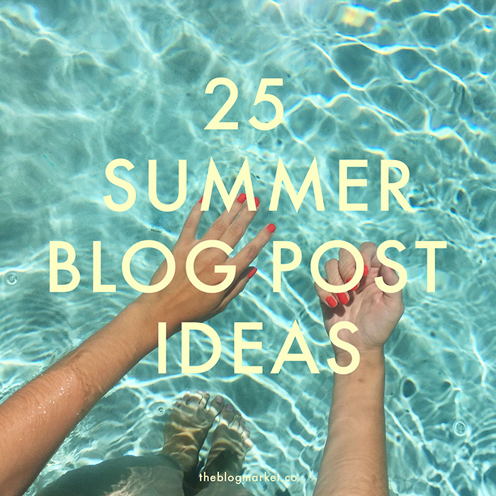 Summer Blog Post Ideas | The Blog Market