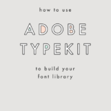 How to Build a Font Library with Adobe Typekit | The Blog Market