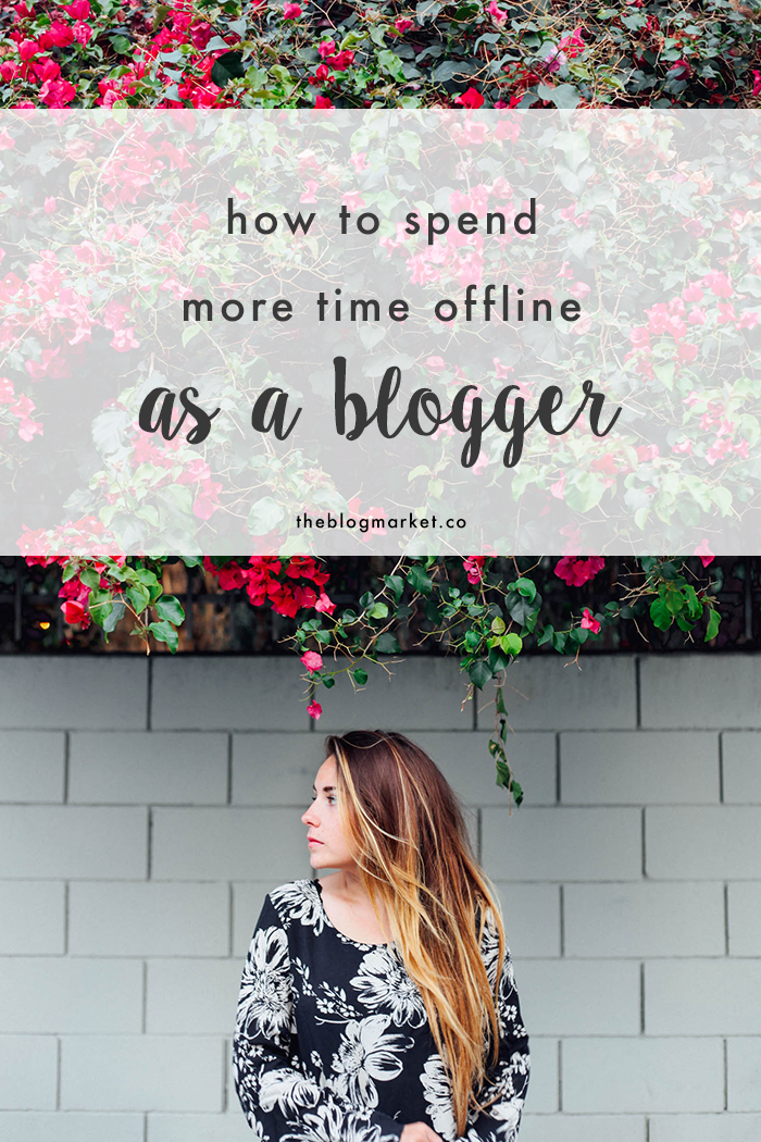 How to Spend More Time Offline as a Blogger | The Blog Market
