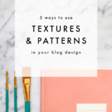 Using Textures & Patterns to Make Your Blog Stand Out | The Blog Market