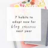 7 Habits to Adopt Now for Blog Success Next Year