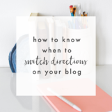 How to Know When to Switch Directions with Your Blog | The Blog Market