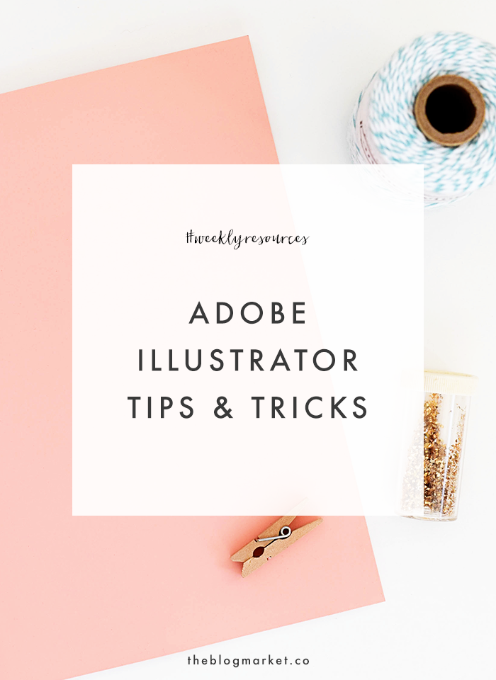 weekly resources adobe illustrator tips and tricks the blog market