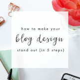 Blog Design Tips - How to Stand Out | The Blog Market