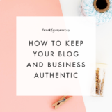 How to Keep Your Blog & Business Authentic | The Blog Market