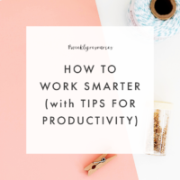 Weekly Resources: How to Work Better + Productivity Tips