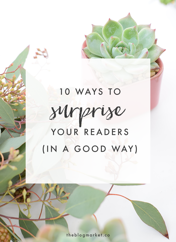 How to Surprise Your Readers in a Good Way | The Blog Market
