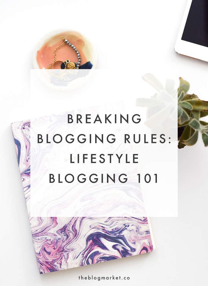 Breaking Blogging Rules: Lifestyle Blogging | The Blog Market