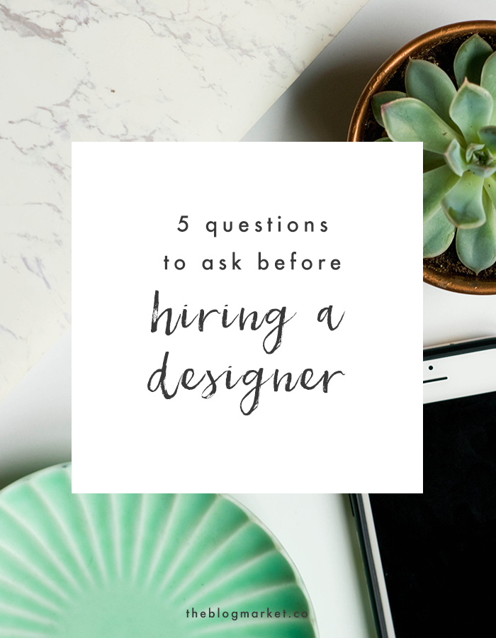 Important Questions To Ask Before Hiring A Designer The