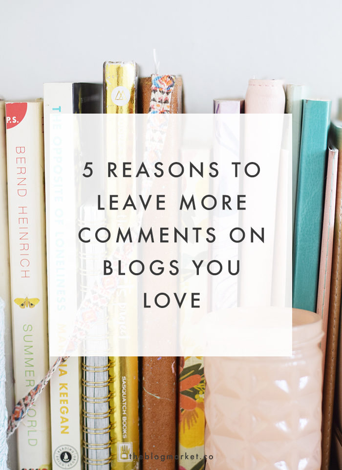 Why You Should Leave More Comments - The Blog Market
