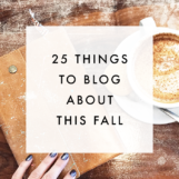 25 Fall Blog Post Ideas - The Blog Market