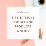 Tips & Tricks for Selling Products Online - The Blog Market