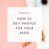 How to Edit Photos for Your Blog - The Blog Market
