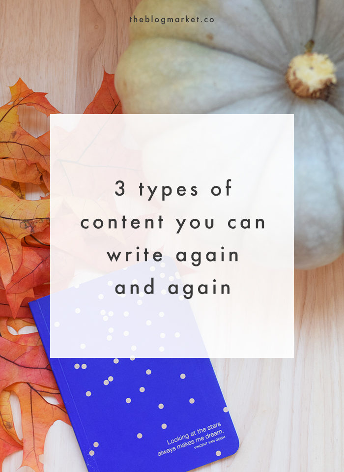 3 Types of Content You Can Blog Again and Again - The Blog Market