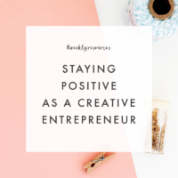 Weekly Resources | How to Stay Positive as an Entrepreneur