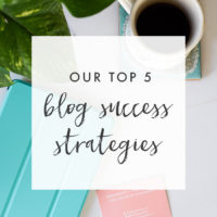 Our Top 5 Blog Success Strategies