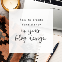 How to Create Consistency in Your Blog Design