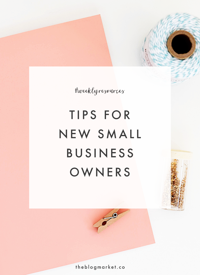 Tips for New Small Business Owners | The Blog Market