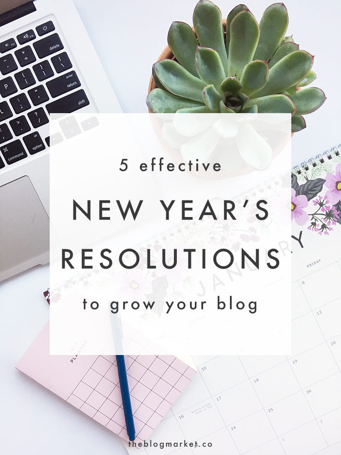 New Years Resolutions to Grow Your Blog - The Blog Market