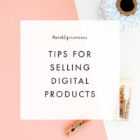 Weekly Resources | Tips for Selling Digital Products