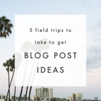 5 Field Trips To Take For Your Blog