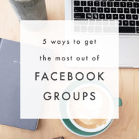 5 Ways to Get the Most Out of Facebook Groups
