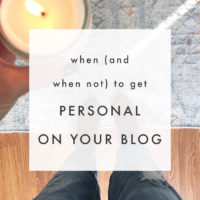 When (And When Not) To Get Personal On Your Blog