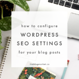 How to Configure SEO Settings for Your WordPress Posts