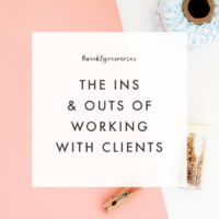 Weekly Resources | The Ins & Outs of Working With Clients
