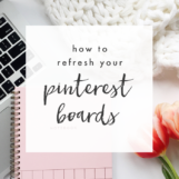 Refresh your Pinterest boards with these three simple tips!