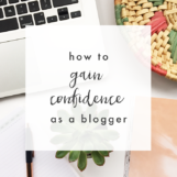 How to Gain Confidence as a Blogger