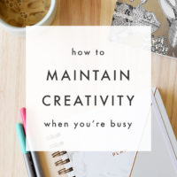 How to Maintain Creativity When You're Busy
