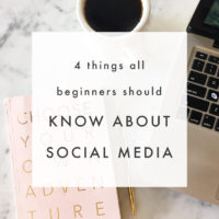 4 Things All Beginners Should Know About Social Media