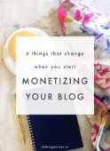 4 Things That Change When You Start Monetizing Your Blog - The Blog Market