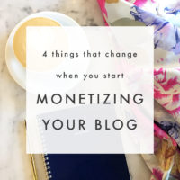 4 Things That Change When You Start Monetizing Your Blog