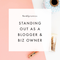 Weekly Resources | Standing Out as a Blogger & Business Owner