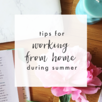 Tips for Working From Home During Summer