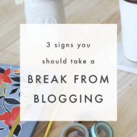 3 Signs You Should Take a Blogging Break