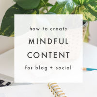 How to Create More Mindful Content