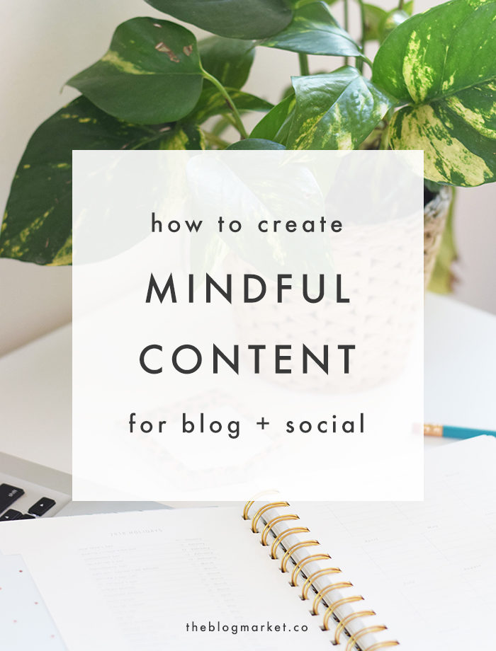 How to Create More Mindful Content - The Blog Market