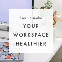 How to Create a Healthier Workspace