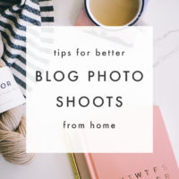 Tips for Better Styled Blog Photo Shoots