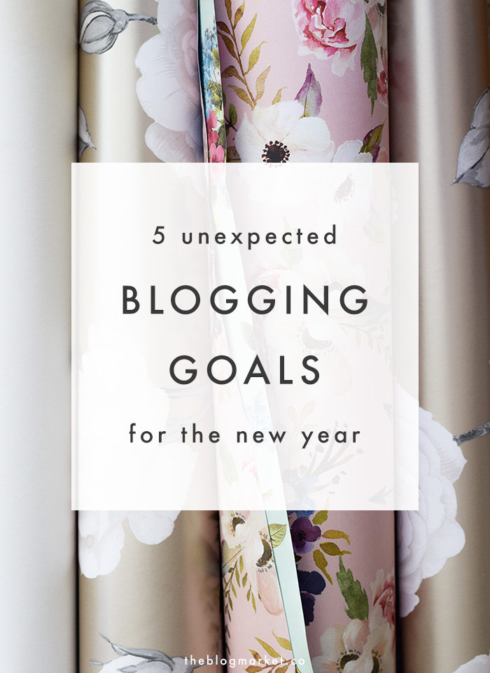 5 Unexpected Blogging Goals for the New Year - The Blog Market